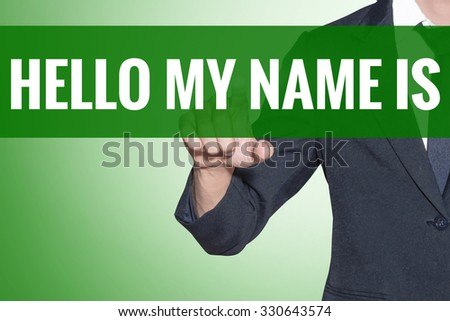 Business man point to Hello My Name Is word on green tab virtual screen - stock photo