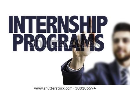 Business man pointing the text: Internship Programs - stock photo