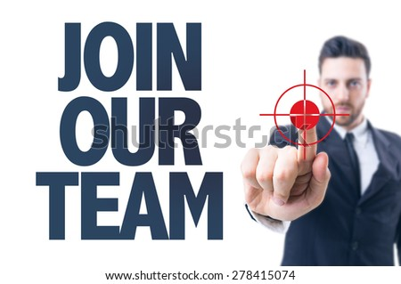 Business man pointing the text: Join Our Team - stock photo