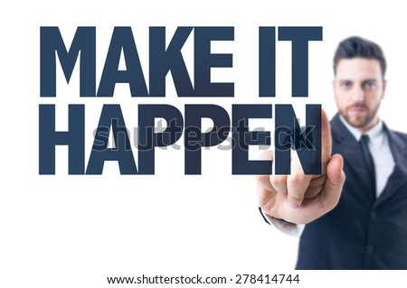 Business man pointing the text: Make it Happen - stock photo