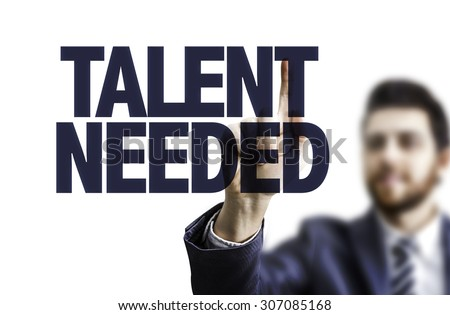 Business man pointing the text: Talent Needed - stock photo