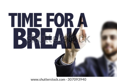 Business man pointing the text: Time for a Break - stock photo