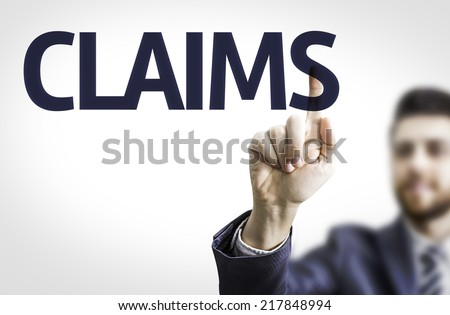 Business man pointing to transparent board with text: Claims - stock photo