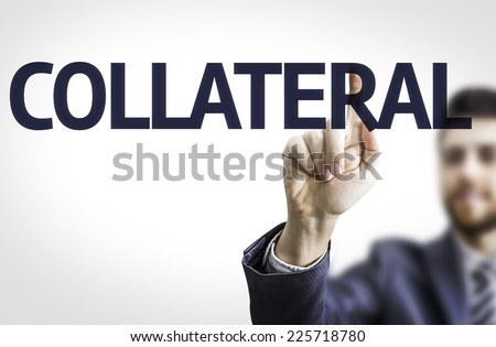 Business man pointing to transparent board with text: Collateral - stock photo