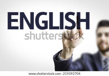 Business man pointing to transparent board with text: English - stock photo