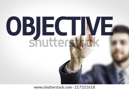 Business man pointing to transparent board with text: Objective - stock photo