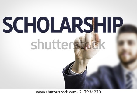Business man pointing to transparent board with text: Scholarship - stock photo