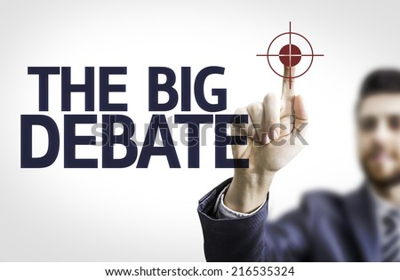 Business man pointing to transparent board with text: The Big Debate - stock photo