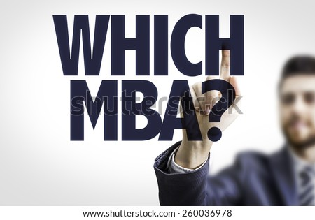 Business man pointing to transparent board with text: Which MBA?  - stock photo