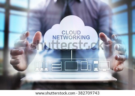 business man using modern tablet computer.  cloud networking concept. business tehnology and internet concept.