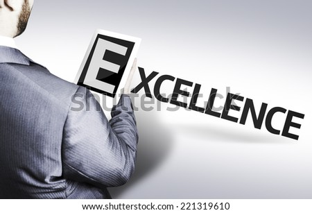 Business man with the text Excellence in a concept image - stock photo