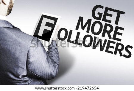 Business man with the text Get More Followers in a concept image - stock photo