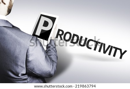 Business man with the text Productivity in a concept image - stock photo