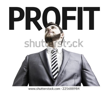Business man with the text Profit in a concept image - stock photo