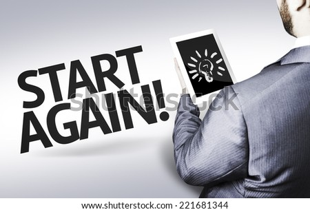 Business man with the text Start Again in a concept image - stock photo