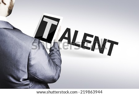 Business man with the text Talent in a concept image - stock photo