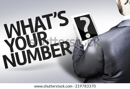 Business man with the text What's your Number? in a concept image - stock photo
