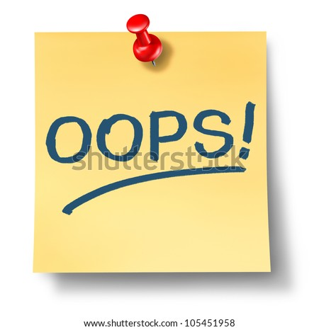 Business mistakes and financial error as an accident symbol with a yellow office paper note and a red thumb tack pin with the word oops written on it on a white background. - stock photo