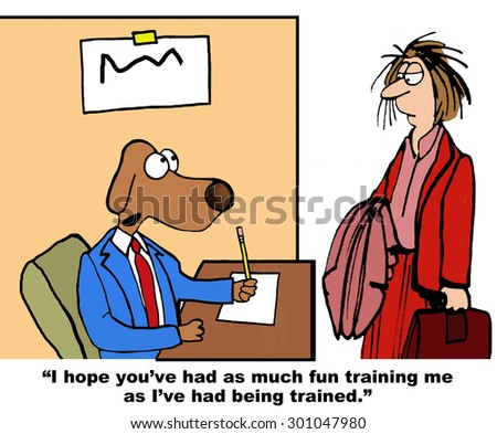 Business or education cartoon showing a disheveled woman and a dog who is saying, 'I hope you've had as much fun training me as I've had being trained'. - stock photo