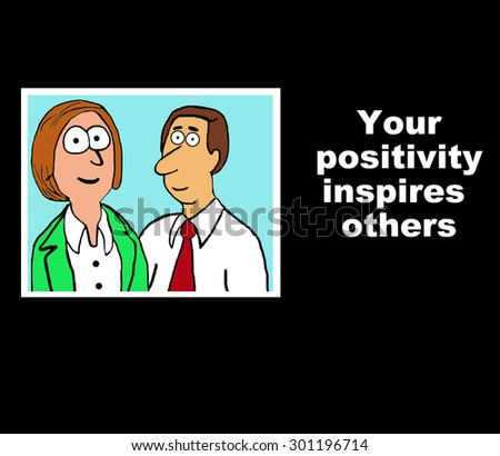 Business or education cartoon showing two smiling people and the words, 'your positivity inspires others'. - stock photo
