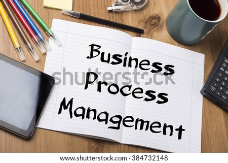 Business Process Management BPM - Note Pad With Text On Wooden Table - with office  tools - stock photo