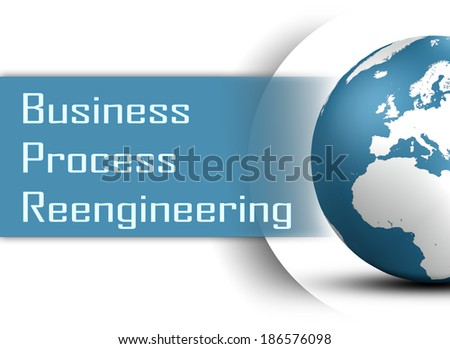 Business Process Reengineering concept with globe on white background