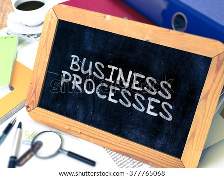 Business Processes Concept Hand Drawn on Chalkboard on Working Table Background. Blurred Background. Toned Image. 3D Render. - stock photo