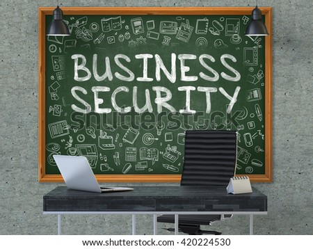 Business Security Concept Handwritten on Green Chalkboard with Doodle Icons. Office Interior with Modern Workplace. Gray Concrete Wall Background. 3D.