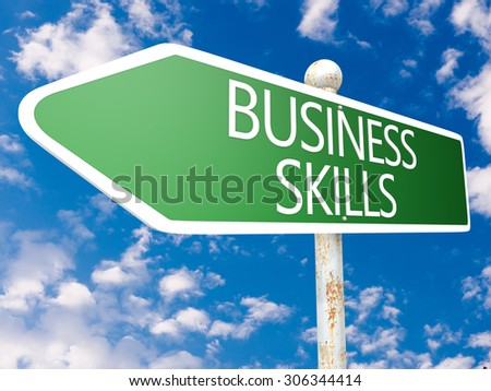 Business Skills - street sign illustration in front of blue sky with clouds. - stock photo