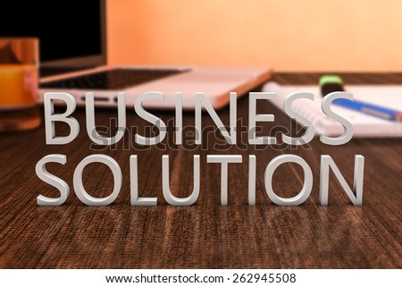Business Solution - letters on wooden desk with laptop computer and a notebook. 3d render illustration. - stock photo