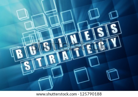 business strategy text in 3d blue glass cubes with white letters - stock photo