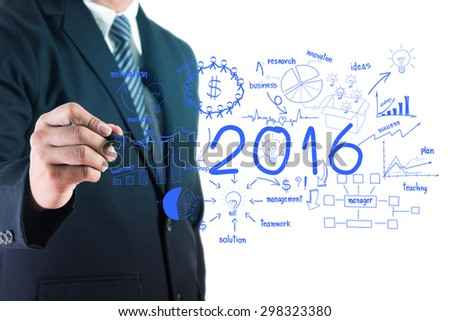 Business 2016 success concept, With businessman creative drawing charts and graphs strategy plan idea on whiteboard screen, isolated on white background - stock photo