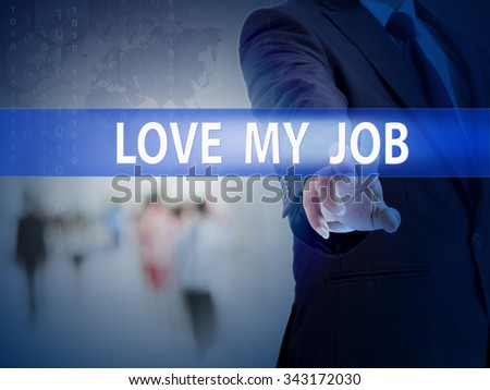 business, technology and internet concept - businessman pressing love my job button on virtual screens - stock photo