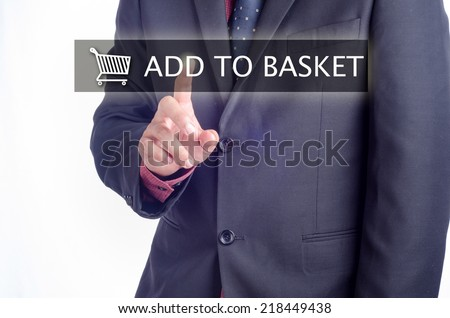 Business, Technology, Internet and Networking concept : Executive pressing add to basket button on touch screen - stock photo