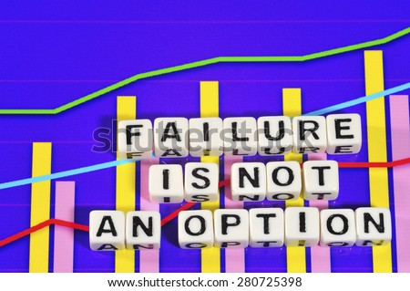 Business Term with Climbing Chart / Graph - Failure is not an option - stock photo