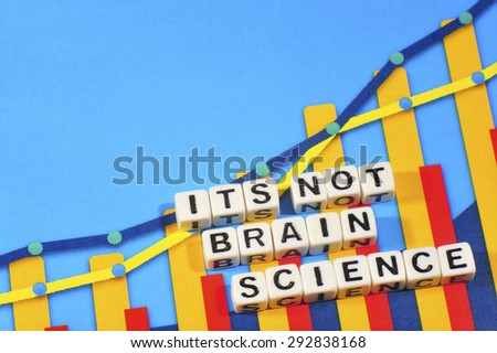 Business Term with Climbing Chart / Graph - Its Not Brain Science - stock photo