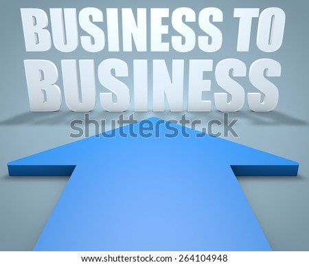 Business to Business - 3d render concept of blue arrow pointing to text. - stock photo