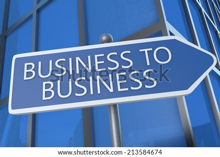 Business to Business - illustration with street sign in front of office building. - stock photo