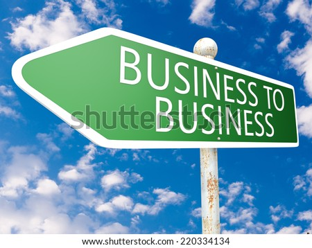 Business to Business - street sign illustration in front of blue sky with clouds. - stock photo