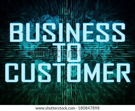 Business to Customer text concept on green digital world map background