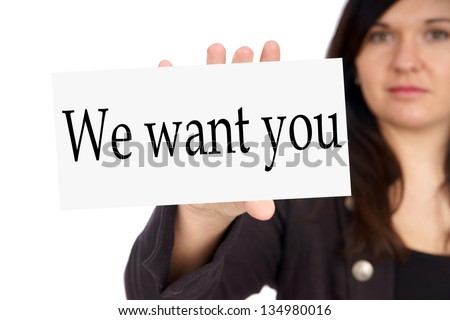 Business Woman with sign and the words We want you / we want you