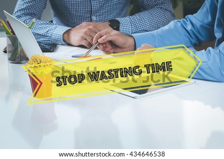 BUSINESS WORKING OFFICE Stop Wasting Time TEAMWORK BRAINSTORMING CONCEPT - stock photo