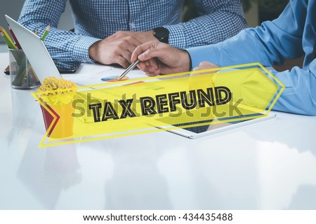 BUSINESS WORKING OFFICE Tax Refund TEAMWORK BRAINSTORMING CONCEPT - stock photo