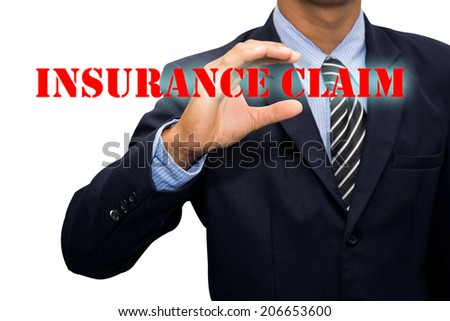 Businessman and INSURANCE CLAIM - stock photo