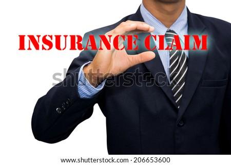 Businessman and INSURANCE CLAIM - stock photo