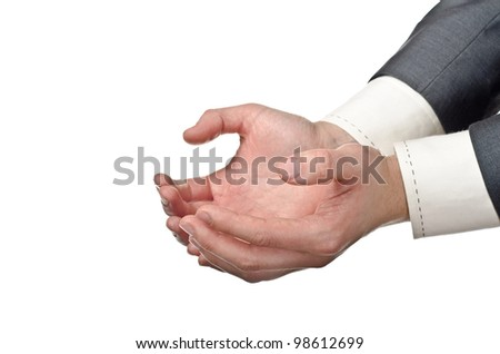 Businessman empty cupped hands isolated on white background