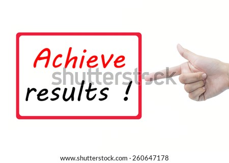 Businessman hand pointing Achieve results !  - stock photo
