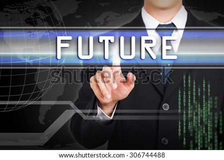 Businessman hand touching  future word by concept on screen.