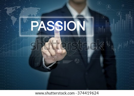 Businessman hand touching PASSION button on virtual screen