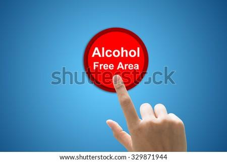 businessman hand write  Alcohol Free Area - stock photo